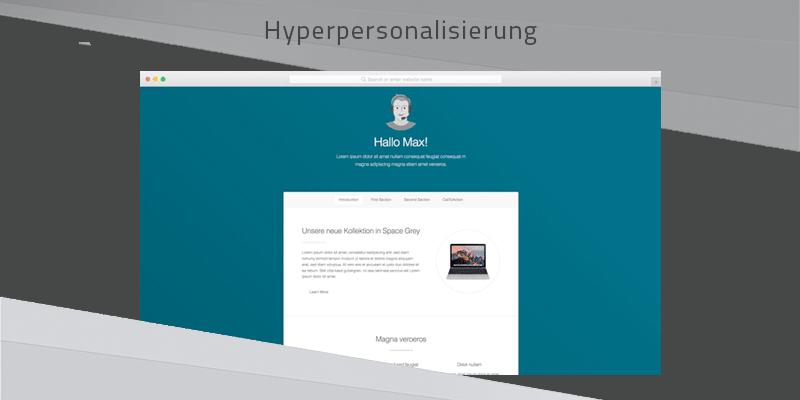 Hyperpersonalisierung – jedem Besucher seine eigene Website