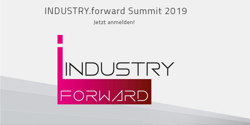INDUSTRY.forward Summit 2019 – Für alle Vordenker in der Industrie
