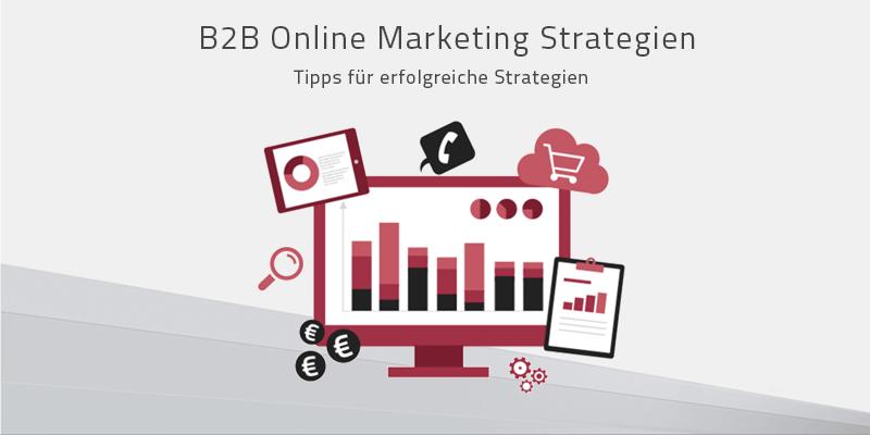 B2B Online Marketing Strategien für Ihr Unternehmen