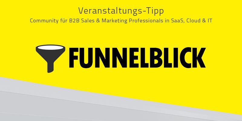 Funnelblick #X: Das Event für B2B Sales & Marketing Professionals in SaaS, Cloud & IT
