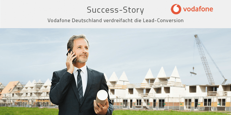 Vodafone Deutschland verdreifacht Lead Conversion