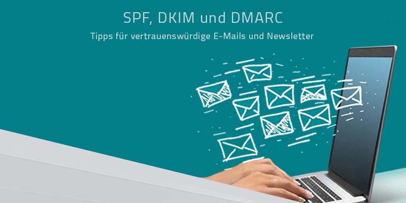 Wie helfen SPF und DKIM gegen Spam?