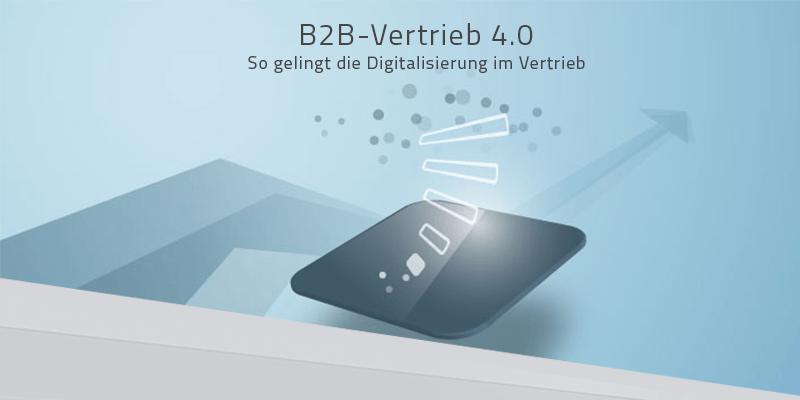 Digitalisierung im Vertrieb – Sales 4.0