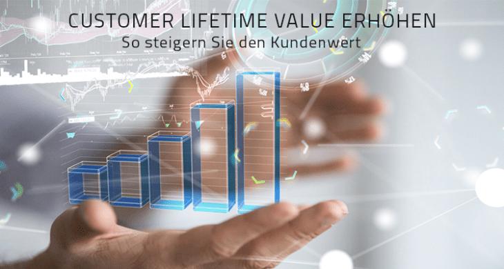 Customer Lifetime Value erhöhen: So steigern Sie den Kundenwert