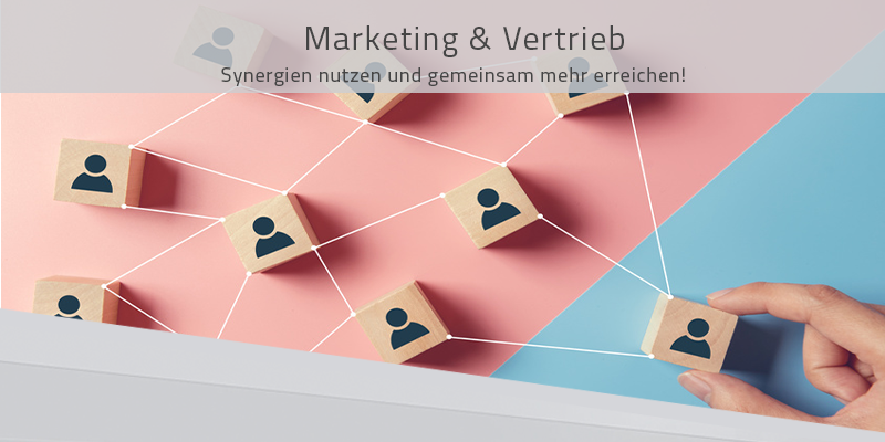 Zusammenarbeit Marketing und Vertrieb – Synergien nutzen